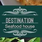 Destination Seafood House